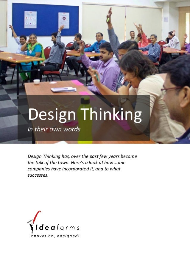 Design Thinking has, over the past few years become the talk of the town. Here's a look at how some companies have incorpo...