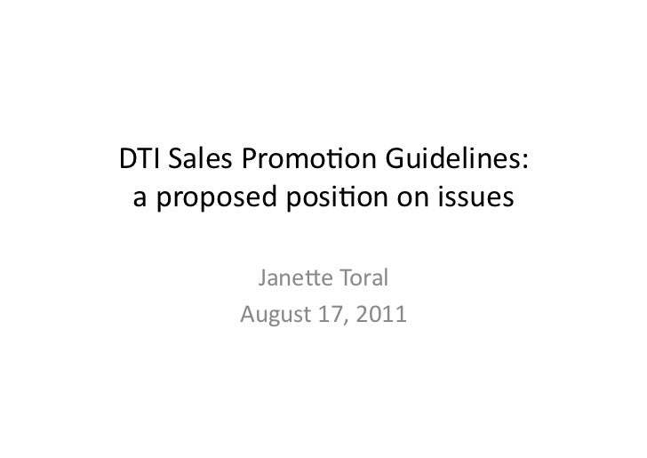 DTI Sales Promo.on Guidelines:   a proposed posi.on on issues               Jane7e Toral          ...