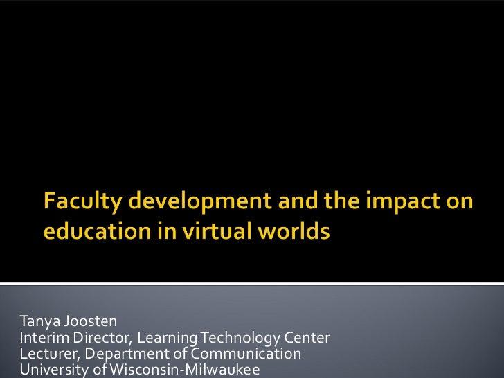 Tanya JoostenInterim Director, Learning Technology CenterLecturer, Department of CommunicationUniversity of Wisconsin-Milw...