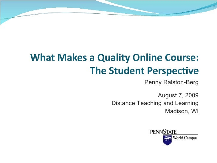 Penny Ralston-Berg August 7, 2009 Distance Teaching and Learning Madison, WI