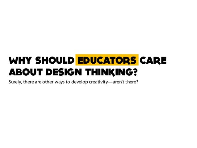What is design thinking and why educators should care about it