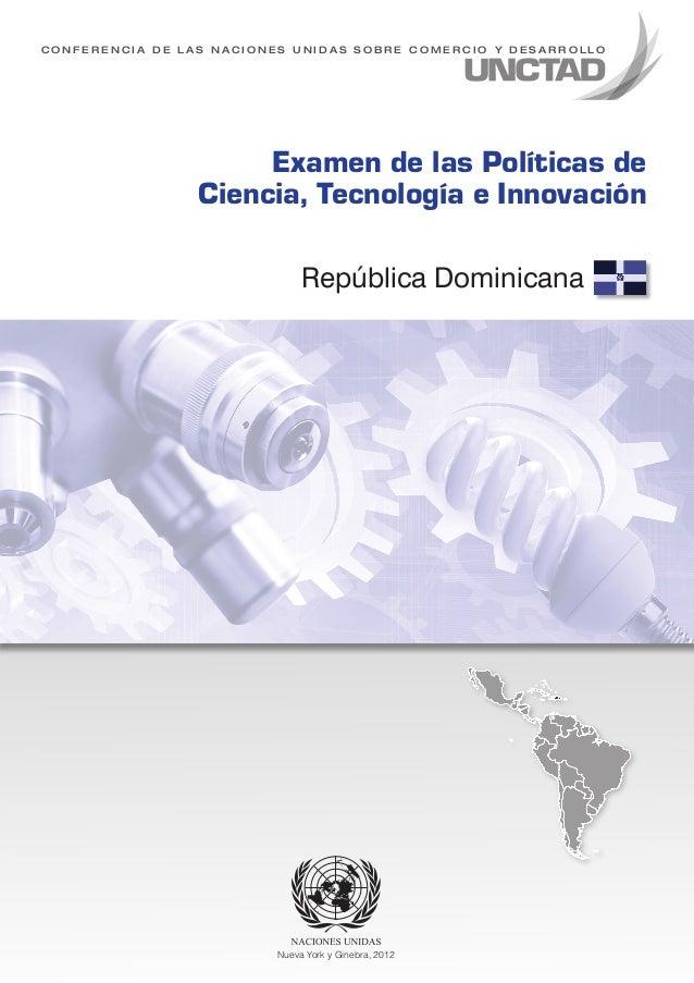 CONFERENCIA DE LAS NACIONES UNIDAS SOBRE COMERCIO Y DESARROLLO  Examen de las Políticas de Ciencia, Tecnología e Innovació...