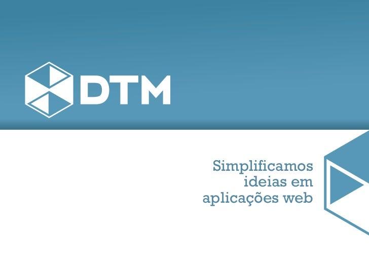 Simplificamos      ideias emaplicações web