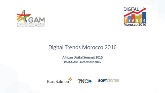 Digital Trends Morocco 2016 African Digital Summit 2015 #ADSGAM- Décembre2015 1