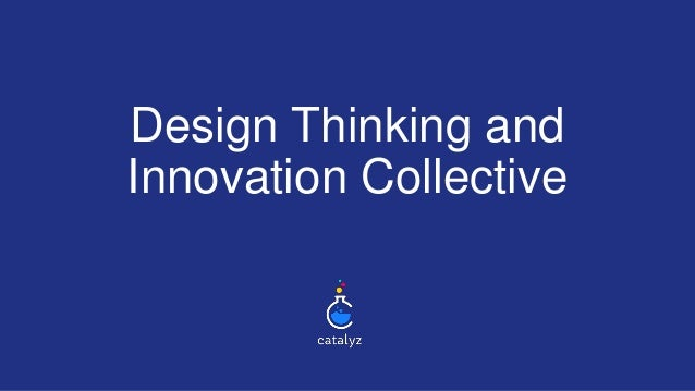 Design Thinking and Innovation Collective