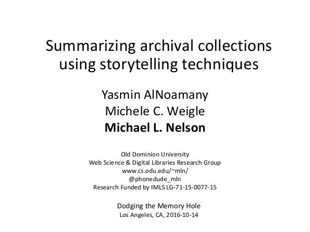 Summarizing archival collections using storytelling techniques Yasmin AlNoamany Michele C. Weigle Michael L. Nelson Old Do...
