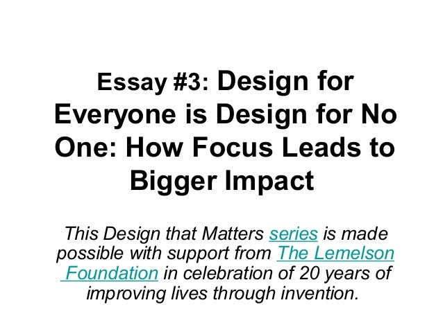 Essays On The Black Death Essay  Design For Everyone Is Design For No One How Focus Leads  Robinson Crusoe Essays also Academic Argument Essay Essay  Design For Everyone Is Design For No One How Focus Leads T Essay On Success