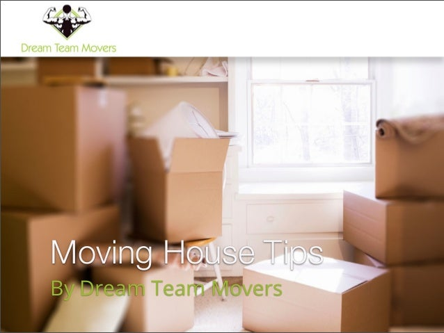 Moving House Tips By Dream Team Movers
