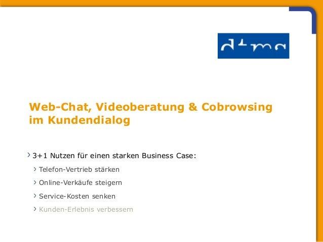 Web-Chat, Videoberatung & Cobrowsing  im Kundendialog    3+1 Nutzen für einen starken Business Case:       Telefon-Vertrie...