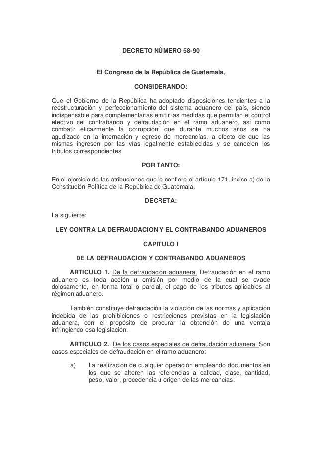 DECRETO NÚMERO 58-90                  El Congreso de la República de Guatemala,                               CONSIDERANDO...