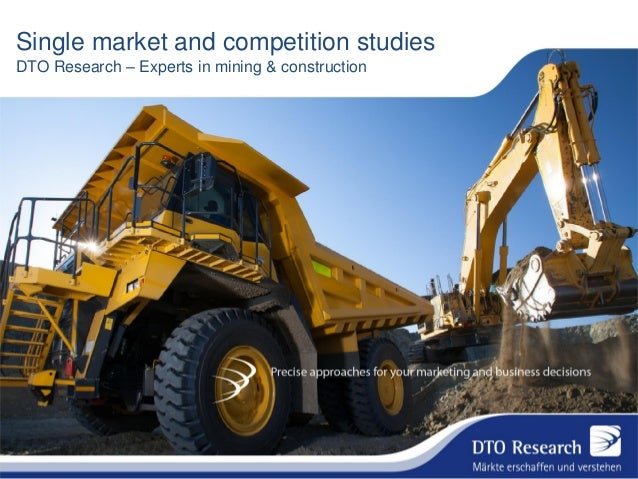 Single market and competition studies DTO Research – Experts in mining & construction