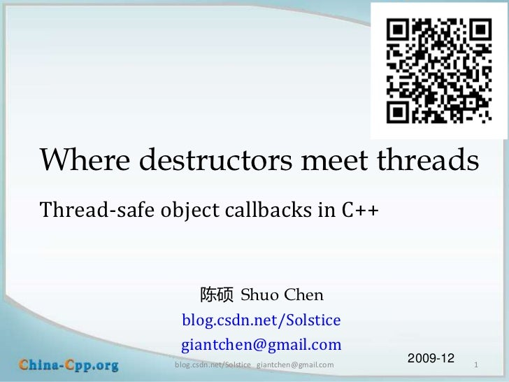 Where destructors meet threadsThread-safe object callbacks in C++                 陈硕 Shuo Chen              blog.csdn.net/...