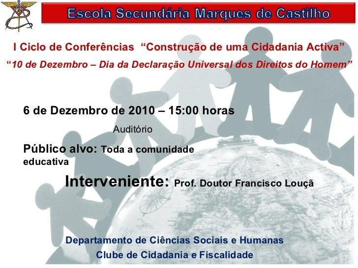 """I Ciclo de Conferências  """"Construção de uma Cidadania Activa"""" """" 10 de Dezembro – Dia da Declaração Universal dos Direitos ..."""