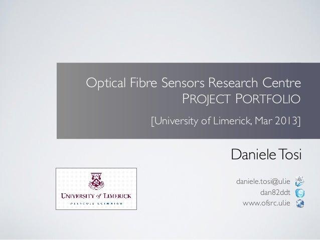 Optical Fibre Sensors Research Centre                 PROJECT PORTFOLIO           [University of Limerick, Mar 2013]      ...