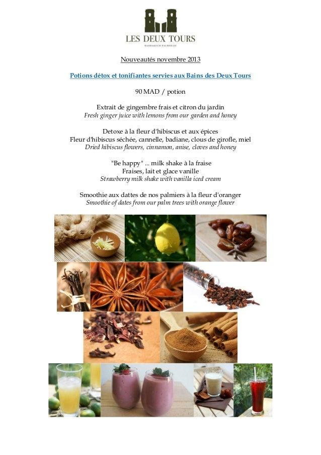 Nouveautés novembre 2013 Potions détox et tonifiantes servies aux Bains des Deux Tours 90 MAD / potion Extrait de gingembr...