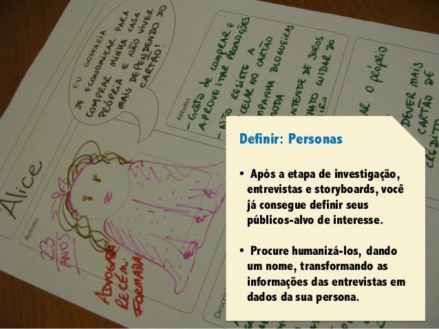 Design Thinking para Startups #4Design Thinking para Startups #4 Definir: Personas • Após a etapa de investigação, entrevi...