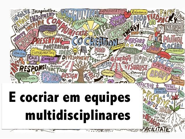 Design Thinking para Startups #4Design Thinking para Startups #4 E cocriar em equipes multidisciplinares
