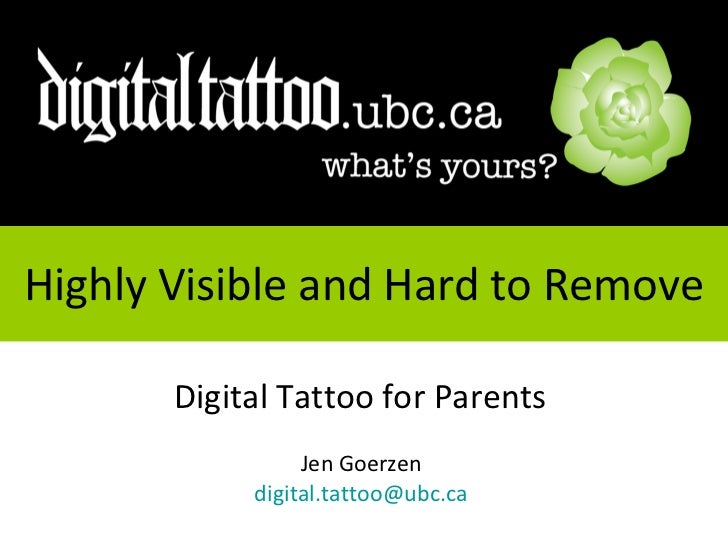 Highly Visible and Hard to Remove Digital Tattoo for Parents  Jen Goerzen  [email_address]