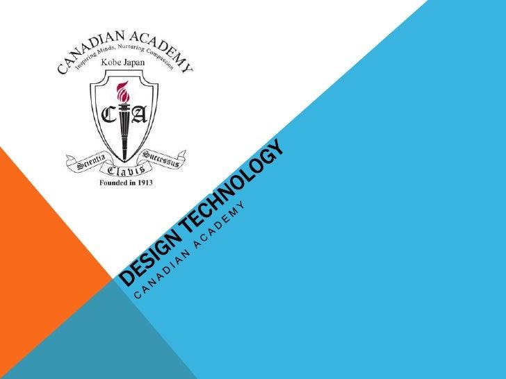 Design Technology <br />Canadian Academy<br />