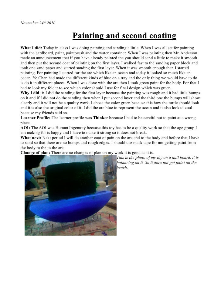 November 24th 2010                                   Painting and second coating What I did: Today in class I was doing pa...