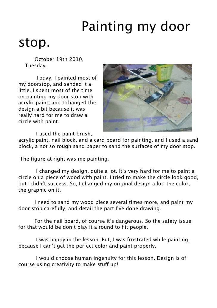 Painting my door stop.      October 19th 2010,   Tuesday.            Today, I painted most of my doorstop, and sanded it a...