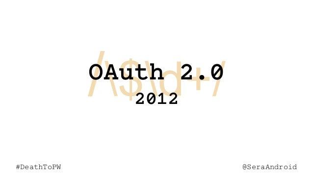 @SeraAndroid#DeathToPW /$d+/ @SeraAndroid#DeathToPW OAuth 2.0 2012