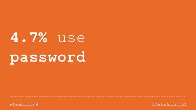 @SeraAndroid#DeathToPW 4.7% use password