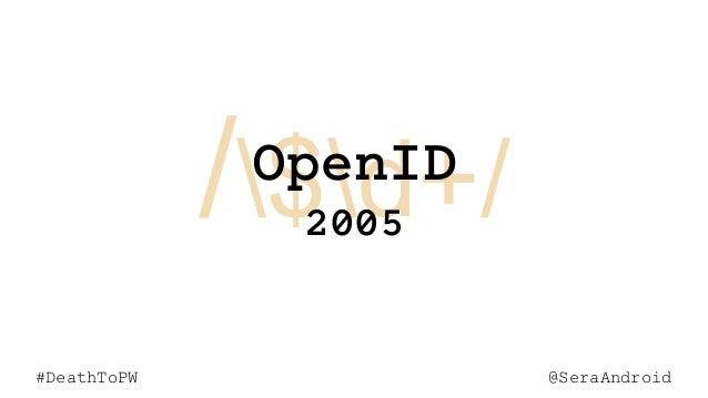 @SeraAndroid#DeathToPW /$d+/ @SeraAndroid#DeathToPW OpenID 2005