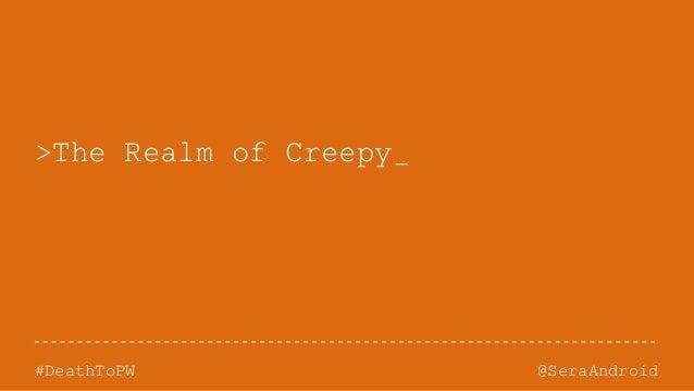 @SeraAndroid#DeathToPW >The Realm of Creepy_