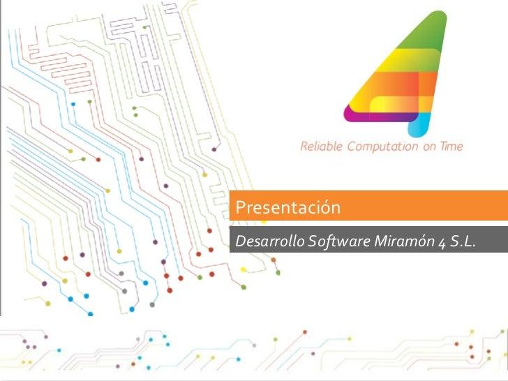 Presentación Desarrollo Software Miramón 4 S.L.