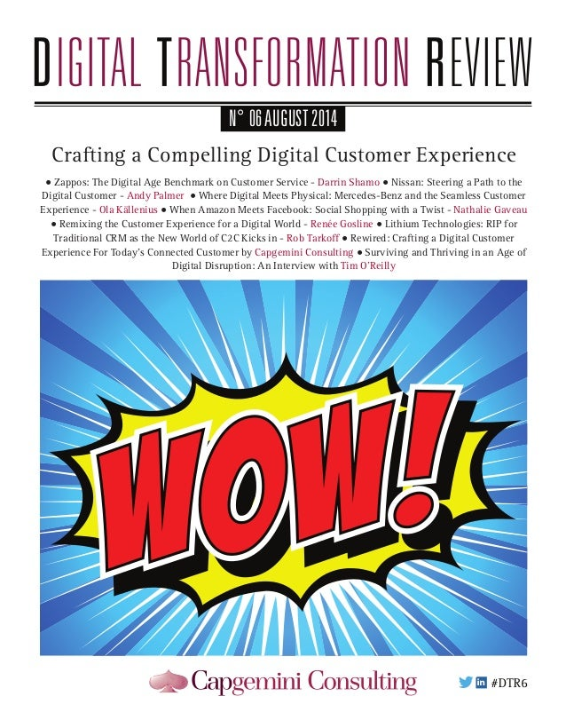 N° 06AUGUST 2014 Crafting a Compelling Digital Customer Experience • Zappos: The Digital Age Benchmark on Customer Service...