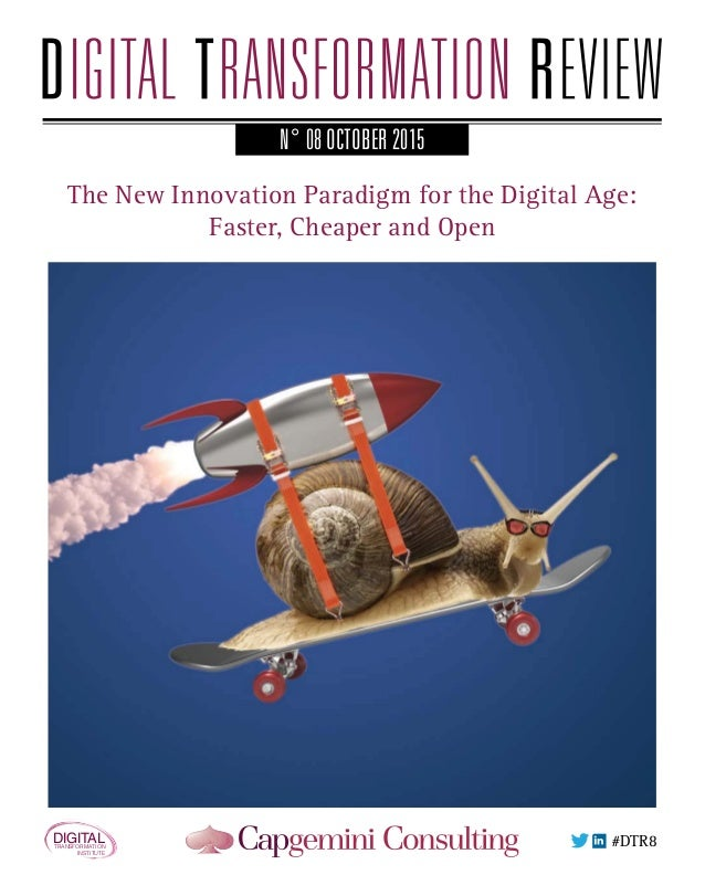 N° 08 OCTOBER 2015 The New Innovation Paradigm for the Digital Age: Faster, Cheaper and Open #DTR7 N° 08 OCTOBER 2015 The ...