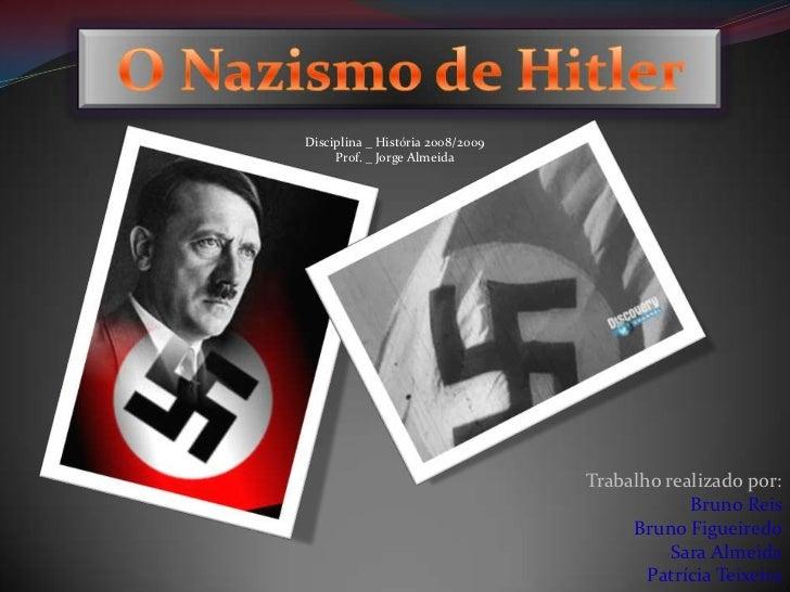 Disciplina _ História 2008/2009      Prof. _ Jorge Almeida                                       Trabalho realizado por:  ...