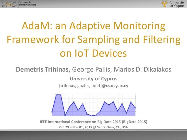 AdaM: an Adaptive Monitoring Framework for Sampling and Filtering on IoT Devices IEEE International Conference on Big Data...