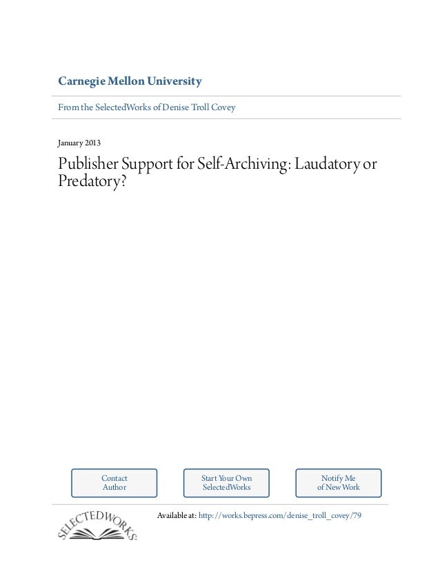 Carnegie Mellon University From the SelectedWorks of Denise Troll Covey January 2013 Publisher Support for Self-Archiving:...