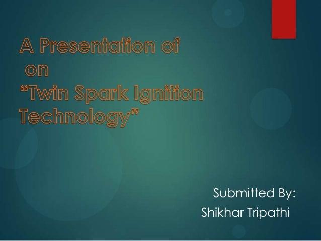 Submitted By: Shikhar Tripathi