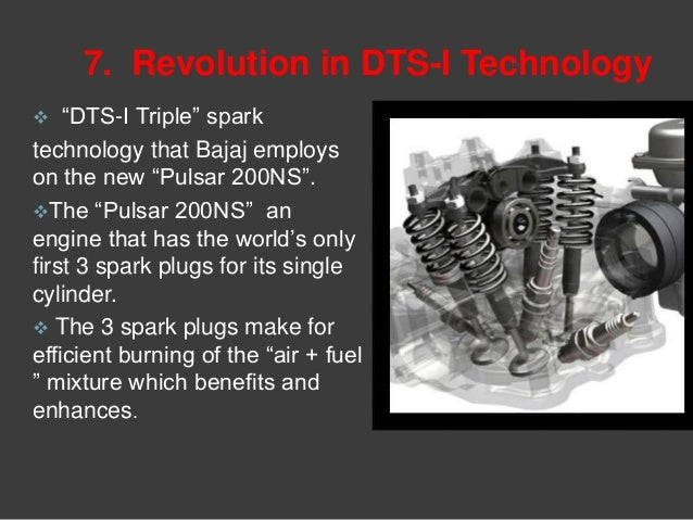 """7. Revolution in DTS-I Technology  """"DTS-I Triple"""" spark technology that Bajaj employs on the new """"Pulsar 200NS"""". The """"Pu..."""