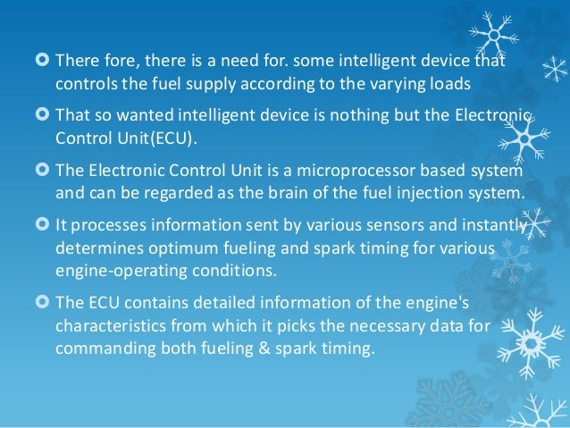  There fore, there is a need for. some intelligent device that  controls the fuel supply according to the varying loads  ...
