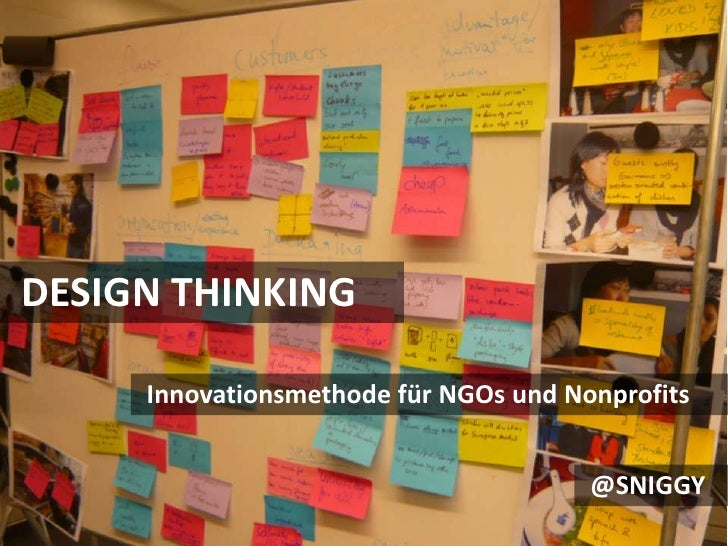 DESIGN THINKING<br />Innovationsmethode für NGOs und Nonprofits<br />@SNIGGY<br />