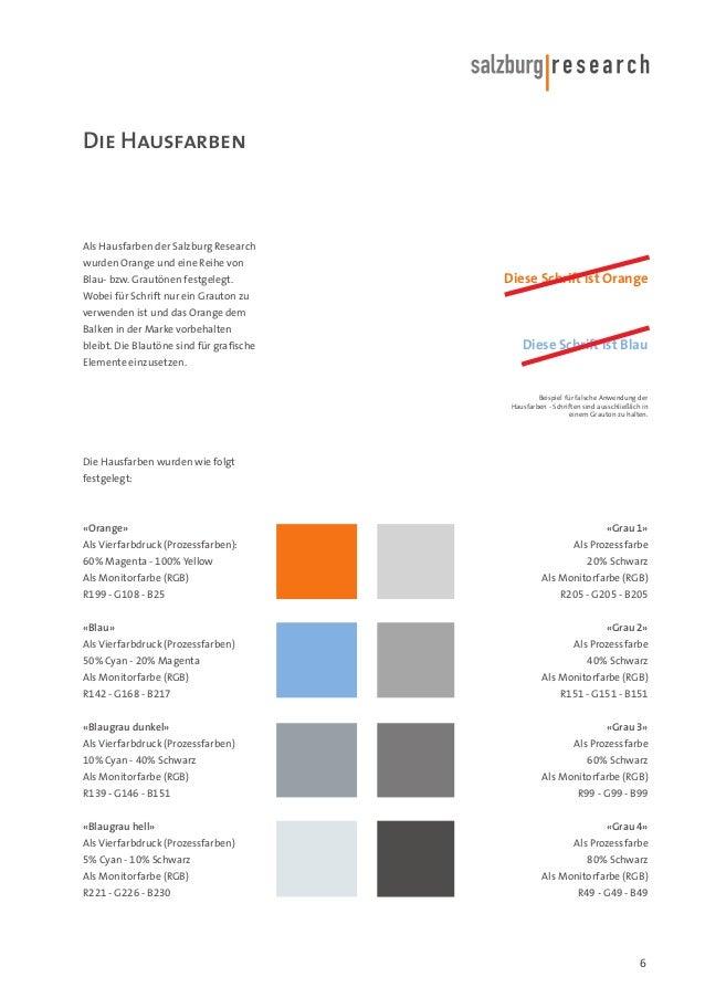 Die Hausfarben  Als Hausfarben der Salzburg Research wurden Orange und eine Reihe von Blau- bzw. Grautönen festgelegt.  Di...