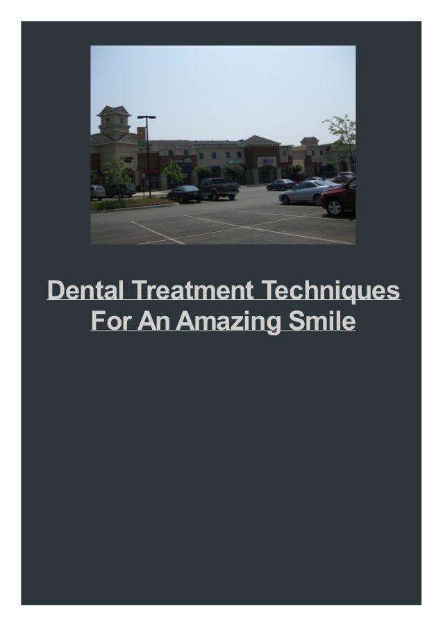 Dental Treatment Techniques For An Amazing Smile