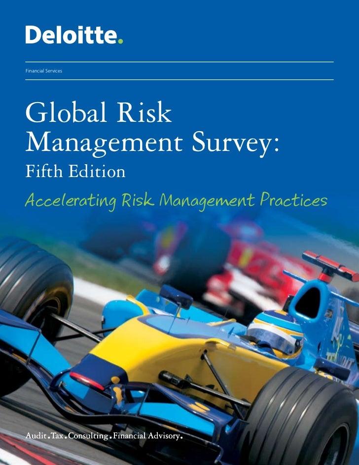Global Risk Management Survey: Fifth Edition                                  Accelerating Risk Management PracticesFinanc...