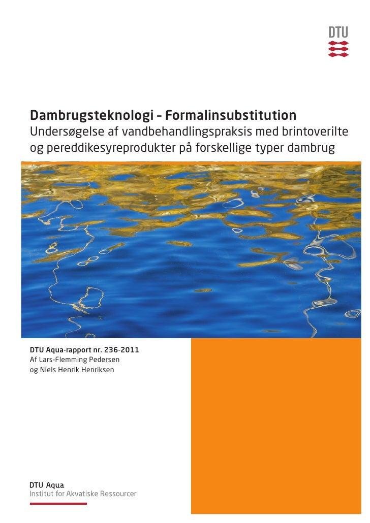 Dambrugsteknologi – FormalinsubstitutionUndersøgelse af vandbehandlingspraksis med brintoverilteog pereddikesyreprodukter ...