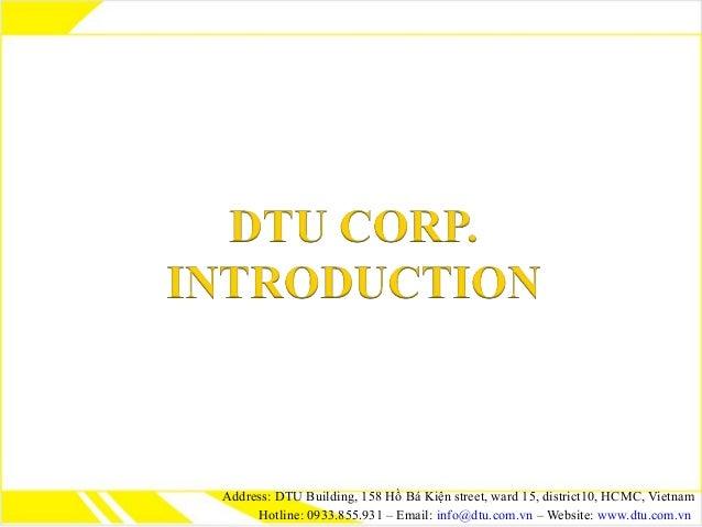 Address: DTU Building, 158 Hồ Bá Kiện street, ward 15, district10, HCMC, Vietnam Hotline: 0933.855.931 – Email: info@dtu.c...