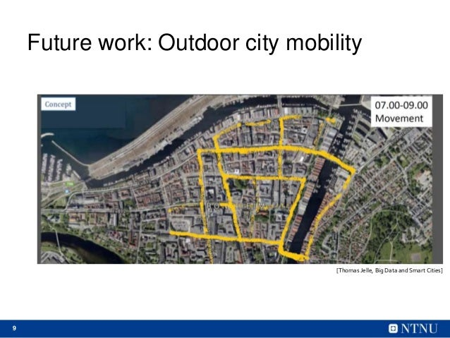 9 Future work: Outdoor city mobility [Thomas Jelle, Big Data and Smart Cities]