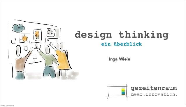 design thinking ein überblick Inga Wiele  Sonntag, 3. November 13
