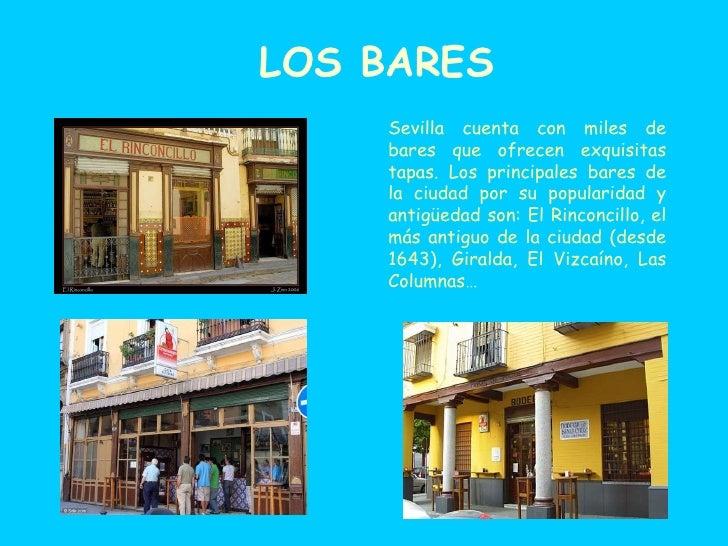 LOS BARES Sevilla cuenta con miles de bares que ofrecen exquisitas tapas. Los principales bares de la ciudad por su popula...