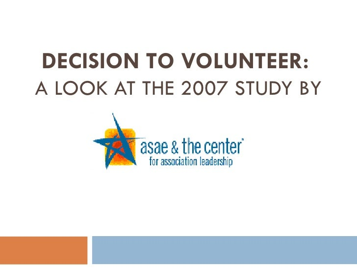 DECISION TO VOLUNTEER:  A LOOK AT THE 2007 STUDY BY