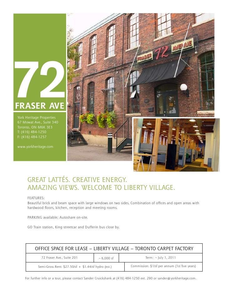 72FRASER AVEYork Heritage Properties67 Mowat Ave., Suite 340Toronto, ON M6K 3E3T: (416) 484-1250F: (416) 484-1257www.yorkh...