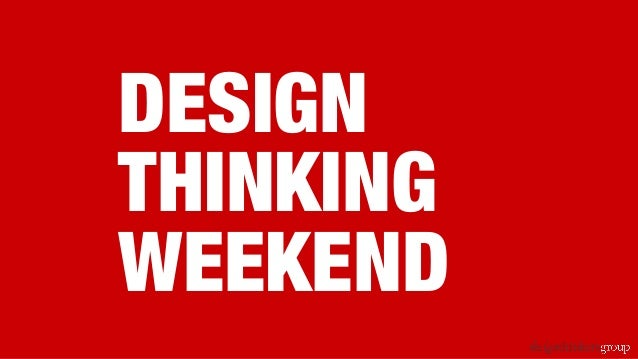 DESIGN THINKING WEEKEND